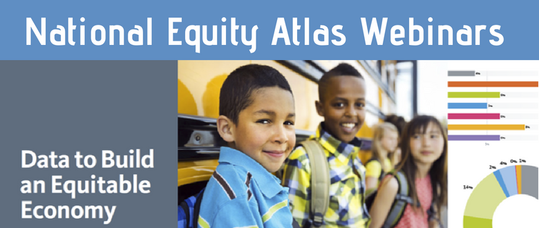 National Equity Atlas Webinar Archive