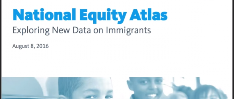 Webinar Archive: Explore New Data on Immigrants in the National Equity Atlas